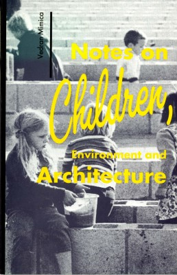 Notes on children, Environment and Architecture